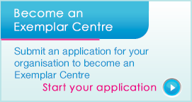 Exemplar Centres - Submit your Application to become an Exemplar Centre - Start Your Application